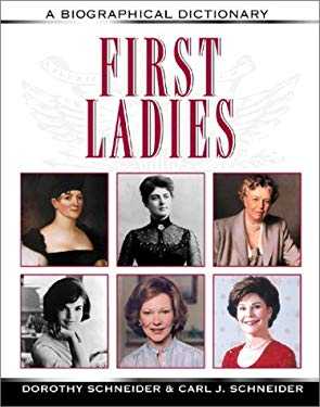 First Ladies: A Biographical Dictionary 9780816041961