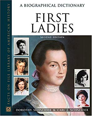 First Ladies: A Biographical Dictionary 9780816057528