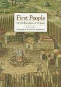 First People: The Early Indians of Virginia 9780813925486