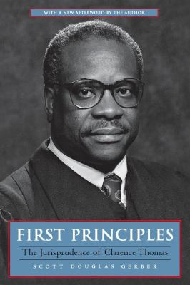 First Principles: The Jurisprudence of Clarence Thomas 9780814731000