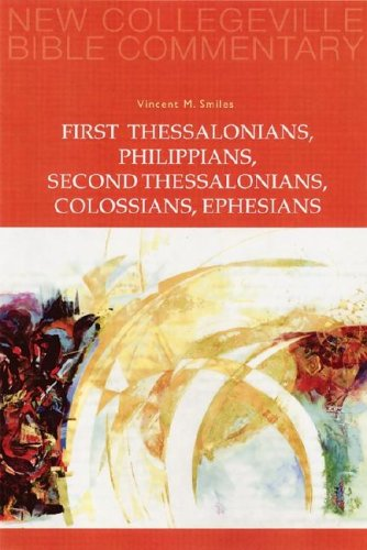 First Thessalonians, Philippians, Second Thessalonians, Colossians, Ephesians 9780814628676