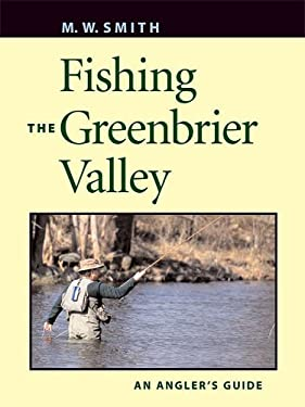 Fishing the Greenbrier Valley 9780813923741