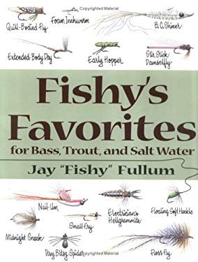 Fishy's Favorites for Bass, Trout, and Salt Water 9780811732529