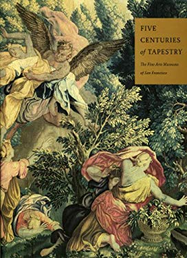 Five Centuries of Tapestry: Selections from the Textile Collection of the