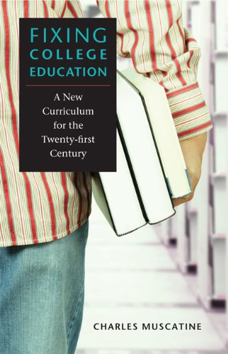 Fixing College Education: A New Curriculum for the Twenty-First Century 9780813928159