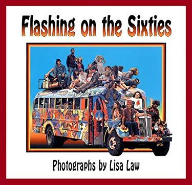 Flashing on the Sixties 9780811818148