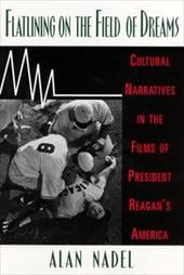 Flatlining on the Field of Dreams: Cultural Narratives in the Films of President Reagan's America