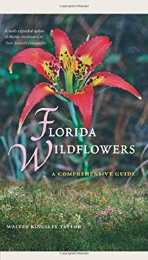 Florida Wildflowers: A Comprehensive Guide 9780813044255