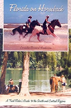 Florida on Horseback: A Trail Rider's Guide to the South and Central Regions 9780813028637