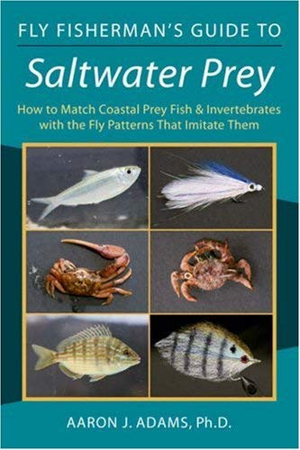 Fly Fisherman's Guide to Saltwater Prey: How to Match Coastal Prey Fish & Invertebrates with the Fly Patterns That Imitate Them 9780811734608