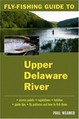 Fly-Fishing Guide to the Upper Delaware River 9780811734080