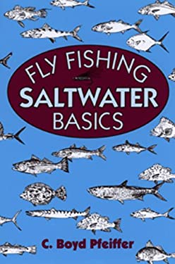 Fly fishing saltwater basics by c boyd pfeiffer dave for Saltwater fishing basics