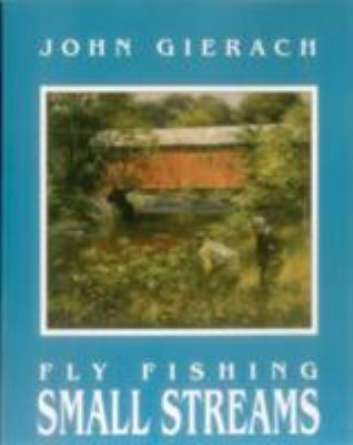 Fly Fishing Small Streams 9780811722902