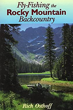 Fly-Fishing the Rocky Mountain Backcountry 9780811727662