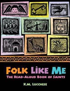 Folk Like Me: The Read Aloud Book of Saints 9780819222893