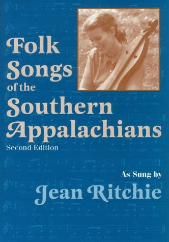 Folk Songs of the Southern Appalachians as Sung by Jean Ritchie 9780813109275