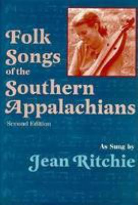 Folk Songs of the Southern Appalachians as Sung by Jean Ritchie 9780813120218