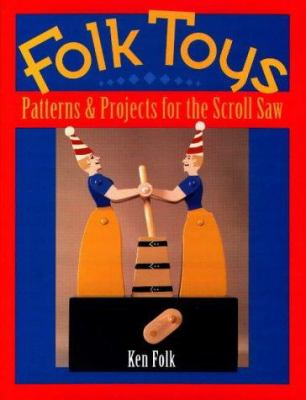 Folk Toys: Patterns and Projects for the Scroll Saw 9780811729208