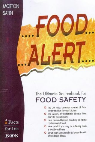 Food Alert: The Ultimate Sourcebook for Food Safety 9780816039364