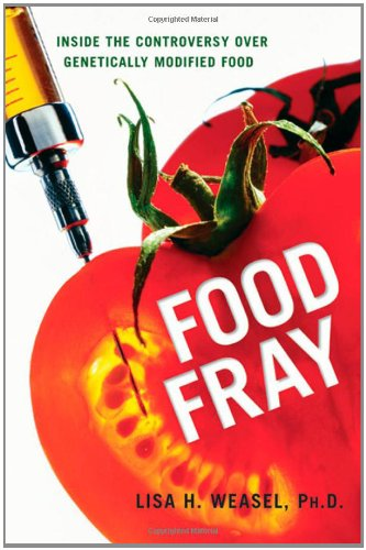 Food Fray: Inside the Controversy Over Genetically Modified Food 9780814401644