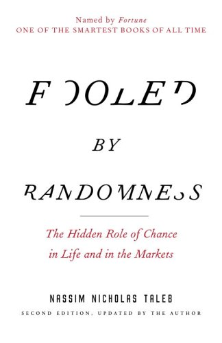 Fooled by Randomness: The Hidden Role of Chance in Life and in the Markets 9780812975215
