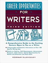 For Writers: A Comprehensive Guide to the Exciting Careers Open to You as a Writer