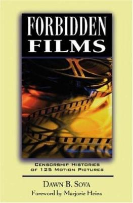 Forbidden Films: Censorship Histories of 125 Motion Pictures 9780816043361
