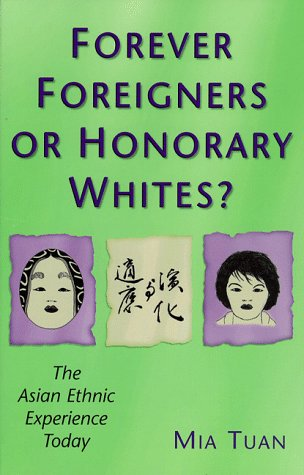 Forever Foreigners or Honorary Whites?: Forever Foreigners or Honorary Whites? the Asian Ethnic Experience Today 9780813526232