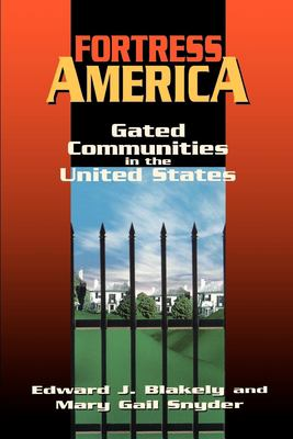 Fortress America: Gated Communities in the United States 9780815710035