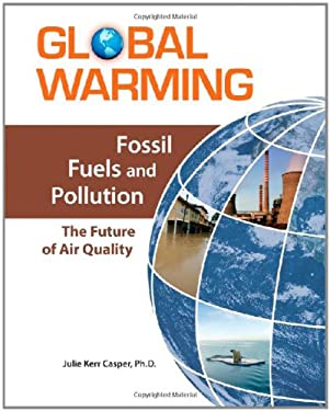 Fossil Fuels and Pollution: The Future of Air Quality 9780816072651