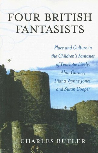 Four British Fantasists: Place and Culture in the Children's Fantasies of Penelope Lively, Alan Garner, Diana Wynne Jones, and Susan Cooper 9780810852426