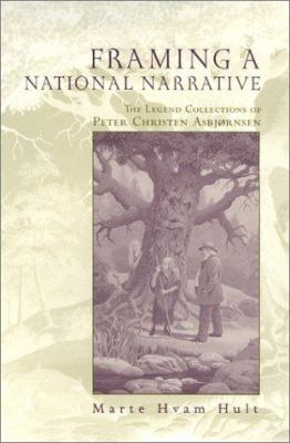 Framing a National Narrative: The Legend Collections of Peter Christen Asbjornsen 9780814330067