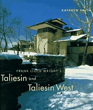 Frank Lloyd Wright's Taliesin and Taliesin West 9780810939912