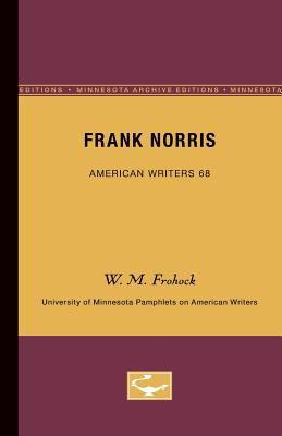 Frank Norris - American Writers 68: University of Minnesota Pamphlets on American Writers 9780816604821