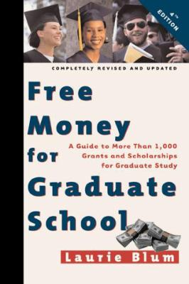 Free Money for Graduate School: A Guide to More Than 1,000 Grants and Scholarships for Graduate Study 9780816042784