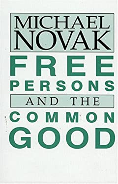 Free Persons and the Common Good 9780819164995