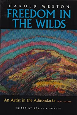Freedom in the Wilds: An Artist in the Adirondacks 9780815608998