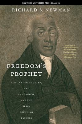 Freedom's Prophet: Bishop Richard Allen, the AME Church, and the Black Founding Fathers 9780814758571