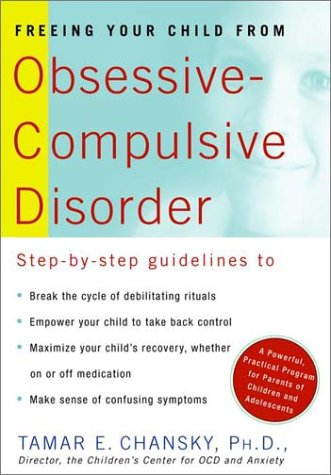 Freeing Your Child from Obsessive-Compulsive Disorder: A Powerful, Practical Program for Parents of Children and Adolescents 9780812931174