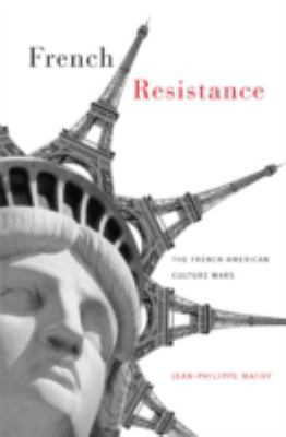 French Resistance: The French-American Culture Wars 9780816634422
