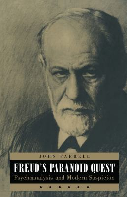 Freud's Paranoid Quest: Psychoanalysis and Modern Suspicion 9780814726501