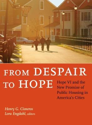 From Despair to Hope: Hope VI and the New Promise of Public Housing in America's Cities 9780815714255