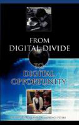 From Digital Divide to Digital Opportunity 9780810844919