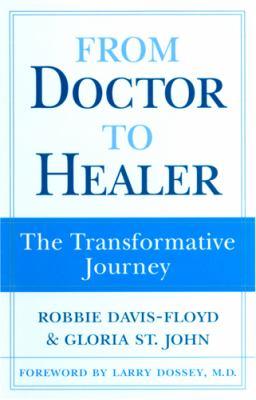 From Doctor to Healer: The Transformative Journey - Davis-Floyd, Robbie E. / St John, Gloria