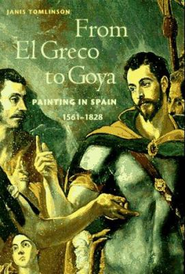 From El Greco to Goya: Painting in Spain 1561-1828 (Perspectives) (Trade Version) 9780810927407