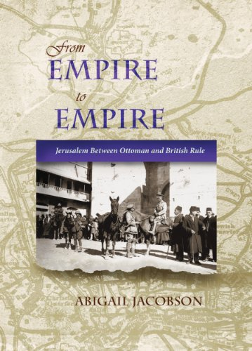 From Empire to Empire: Jerusalem Between Ottoman and British Rule 9780815632559