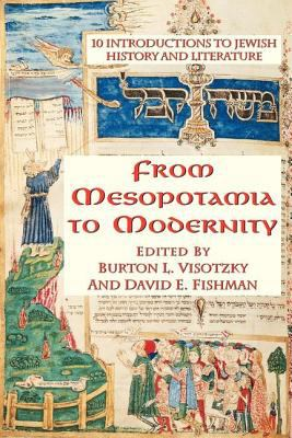 From Mesopotamia to Modernity: Ten Introductions to Jewish History and Literature 9780813367170