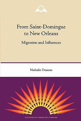 From Saint-Domingue to New Orleans: Migration and Influences 9780813035673