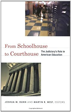 From Schoolhouse to Courthouse: The Judiciary's Role in American Education 9780815703075