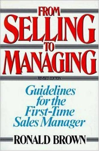 From Selling to Managing: Guidelines for the First-Time Sales Manager 9780814477465
